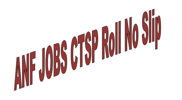 ANF Balochistan Jobs 2021 CTSP Roll Number Slips Test Schedule Download